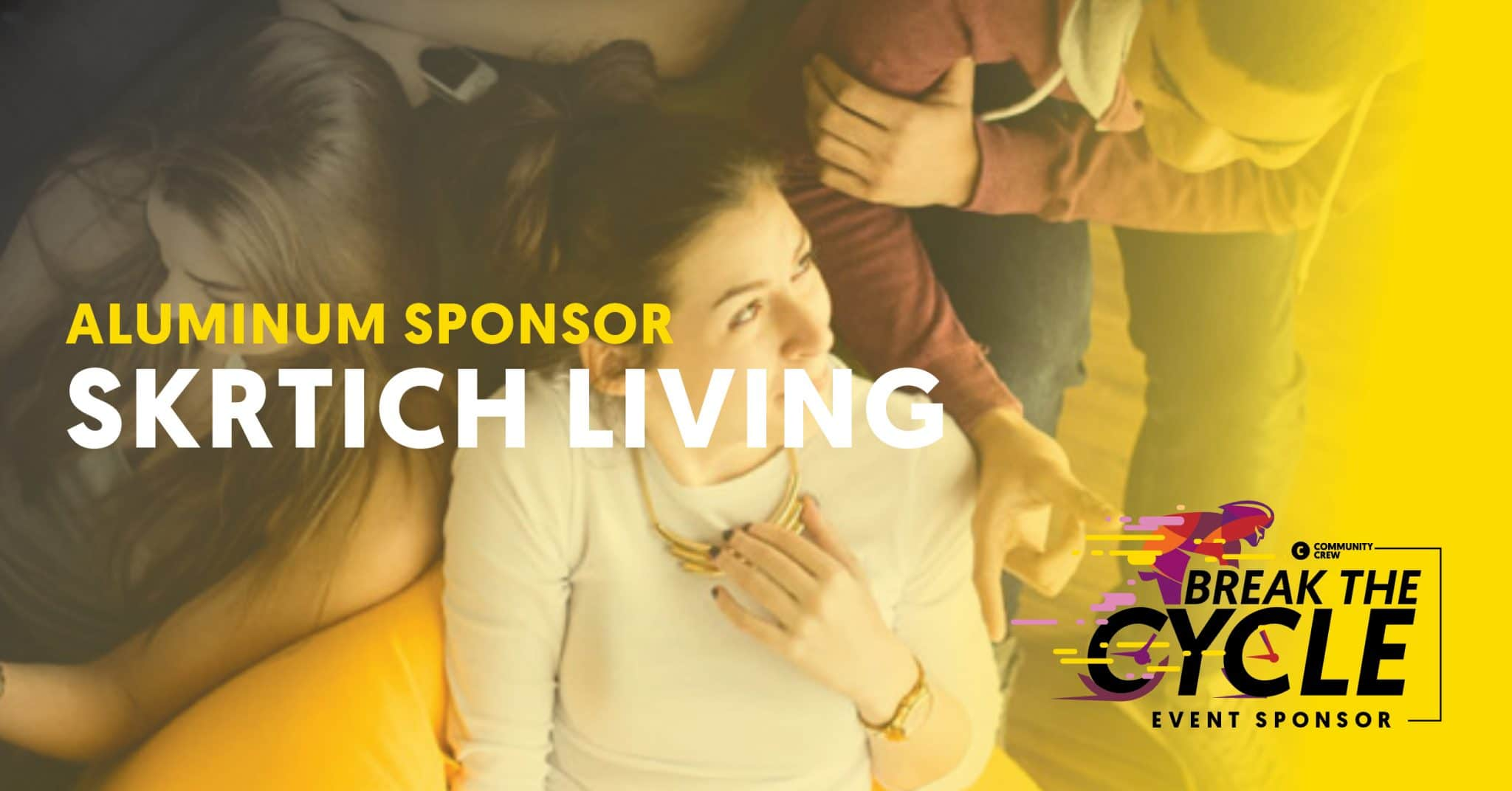 Break The Cycle Sponsor Skrtich Living